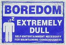 Boredom warning sign